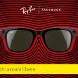 Ray-Ban Stories, i nuovi occhiali smart di casa Luxottica in collaborazione con Facebook