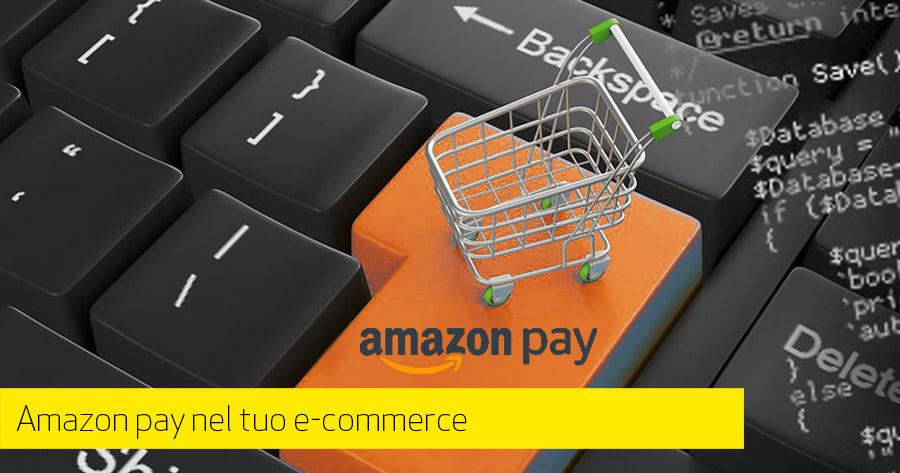 Amazon pay: paga con Amazon nel tuo e-commerce