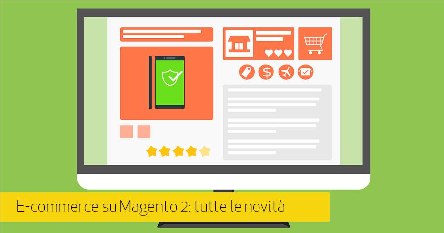 Magento 2: vantaggi della nuova versione della piattaforma eCommerce