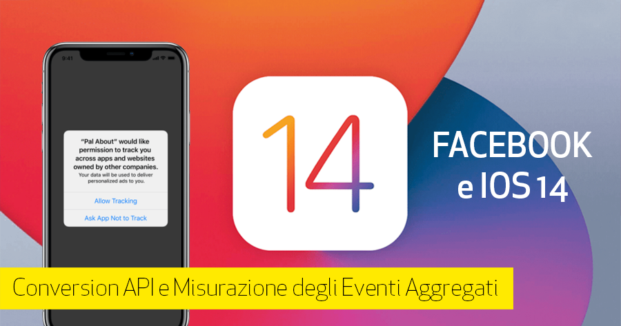 iOS 14 e Facebook ADS: come prepararsi all'aggiornamento