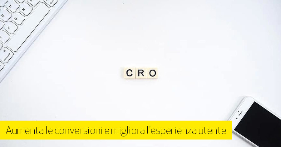 CRO: 13 strategie di Conversion Rate Optimization [parte 1]