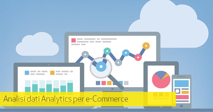 Analytics indispensabile per migliorare l'e-Commerce, ma cosa guardare?
