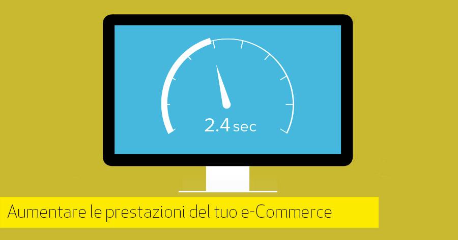 Come velocizzare un e-Commerce e migliorare le performance subito!