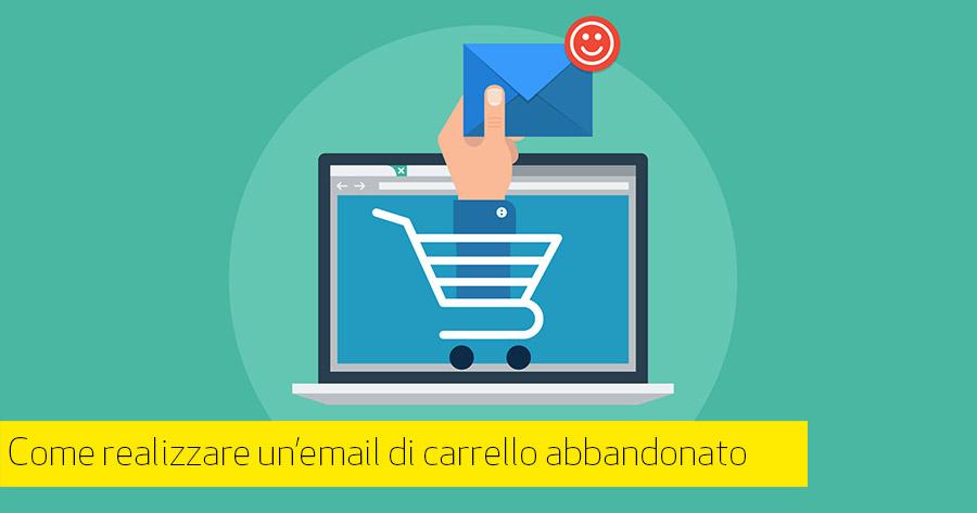 Aumenta le tue vendite con l'e-Mail di carrello abbandonato