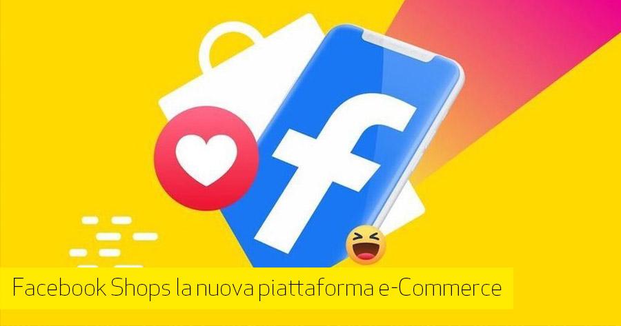 Facebook Shops la prossima rivoluzione dell'e-commerce