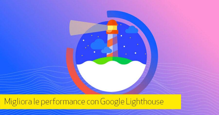 Google Lighthouse per migliorare prestazioni del tuo e-Commerce