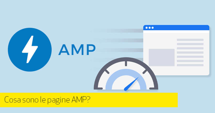 Cosa sono le pagine AMP?