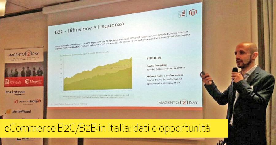 eCommerce B2C e B2B: lo scenario italiano al Magento 2 Day