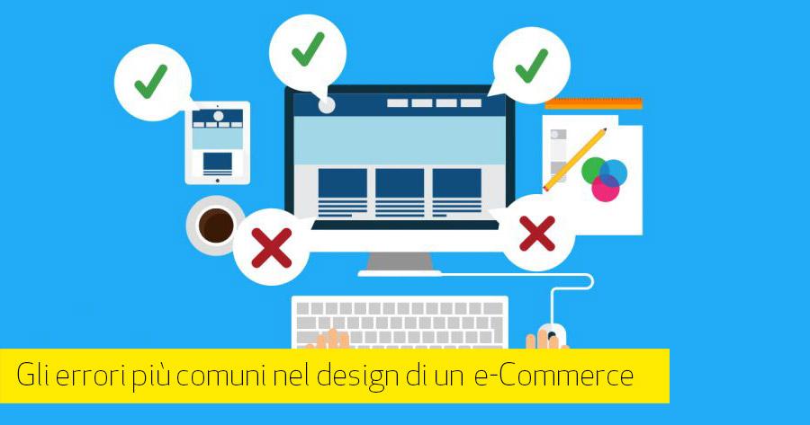 Gravi errori di design che possono danneggiare il tuo e-Commerce