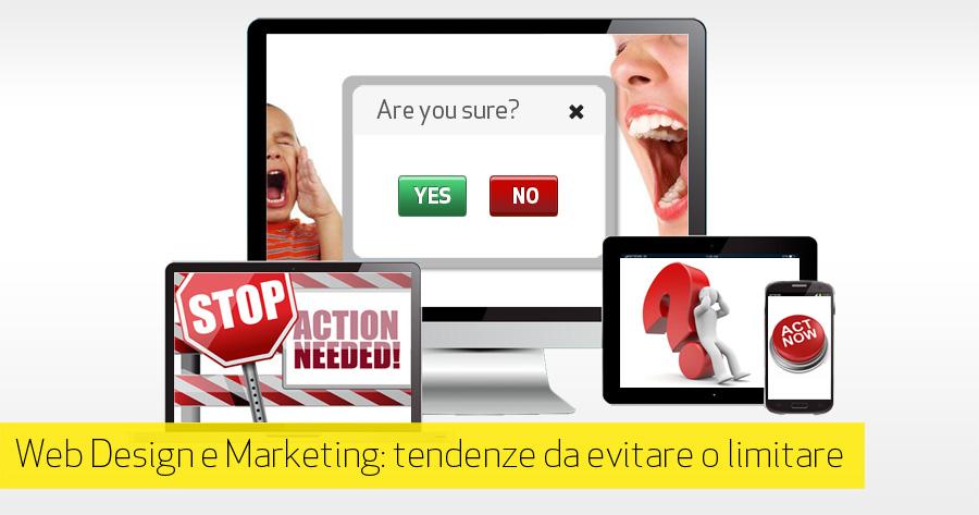 Web Design e Marketing: aspetti da evitare o di cui non abusare per migliorare la User Experience