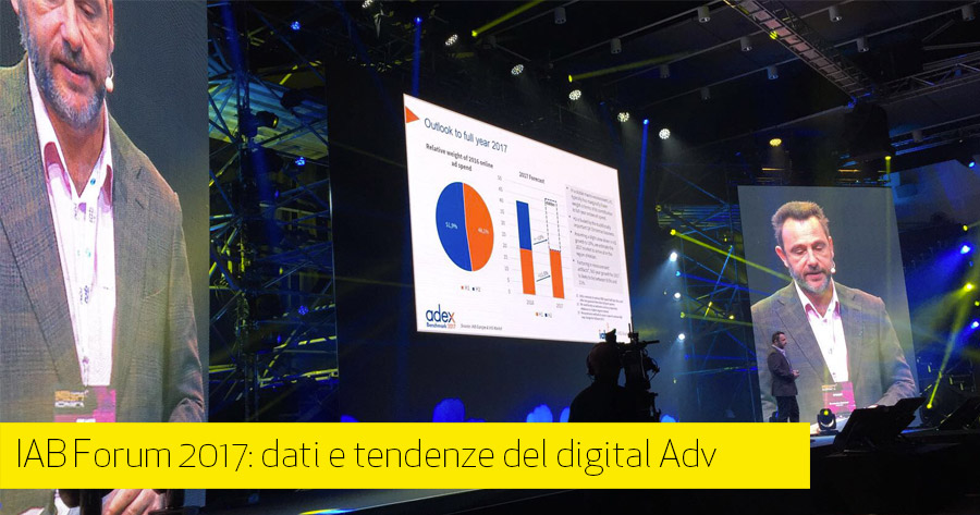 IAB Forum 2017: dati e tendenze del digital advertising