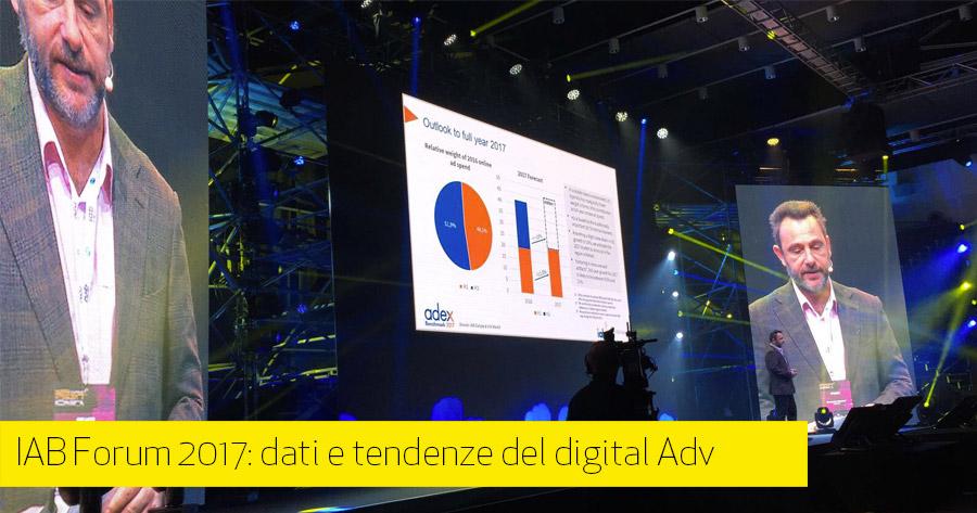 IAB Forum 2017: dati e tendenze del digital advertising