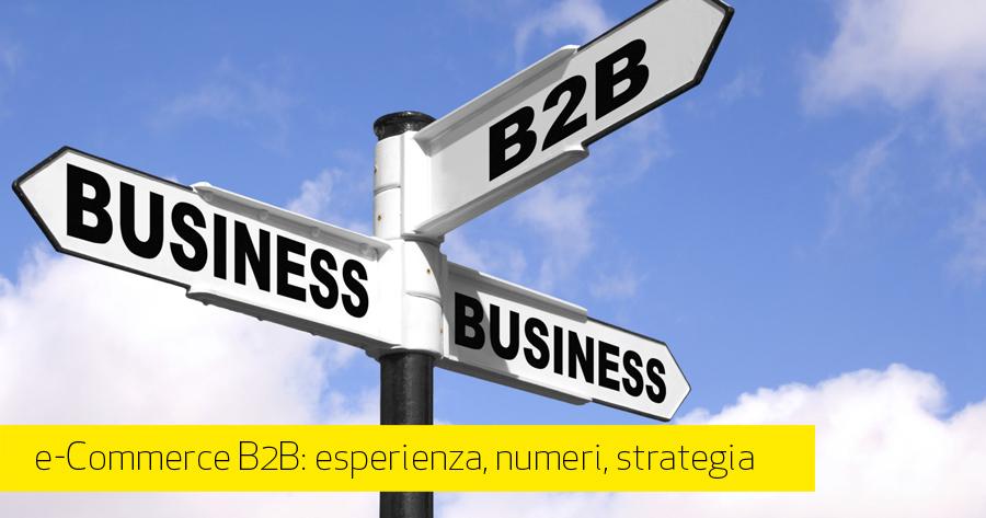 e-Commerce B2B in Italia: l'esperienza di agenzia, il mercato e i numeri
