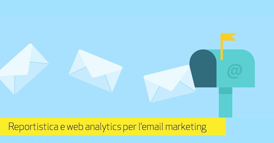 Email Marketing e web analytics: quali metriche monitorare per il successo delle tue campagne?