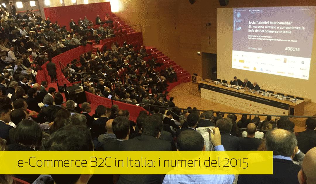 e-Commerce B2C in Italia: i risultati della ricerca 2015 di Osservatori/MIP e Netcomm