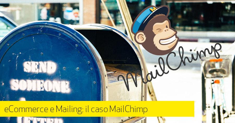Integrazione servizi mailing nel tuo e-commerce: il caso MailChimp