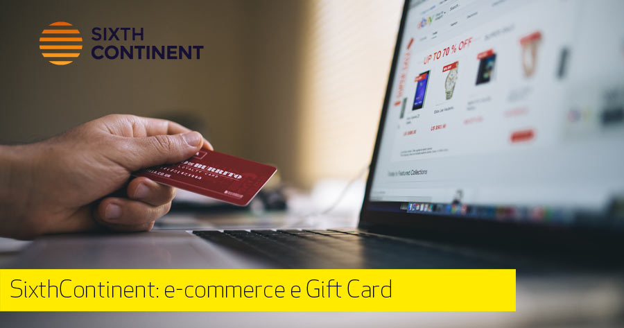 SixthContinent: e-commerce e Gift Card