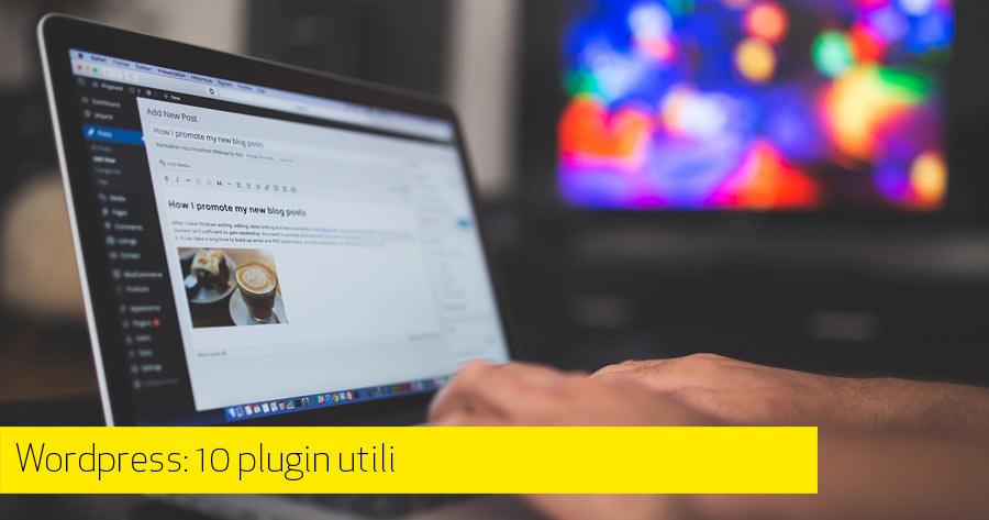 WordPress: 10 plugin utili per il tuo blog